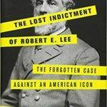 The Lost Indictment of Robert E. Lee